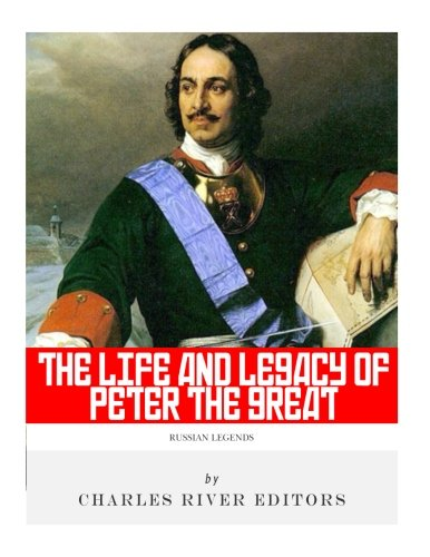 9781984037183: Russian Legends: The Life and Legacy of Peter the Great