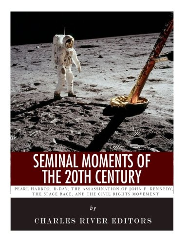 Seminal Moments of the 20th Century: Pearl: Charles River Editors