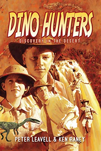 Dino Hunters: Discovery in the Desert (Volume 1): Peter Leavell