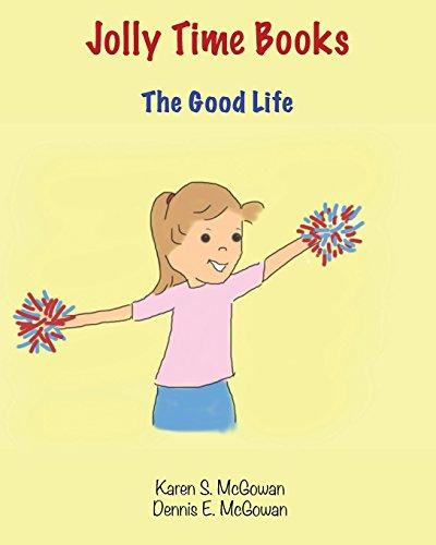 Jolly Time Books: The Good Life: McGowan, Karen S.