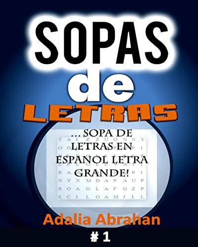 sopas de Letras: Sopa De Letras En Espanol Letra Grande! (Volume 1) (Spanish Edition): Adalia ...