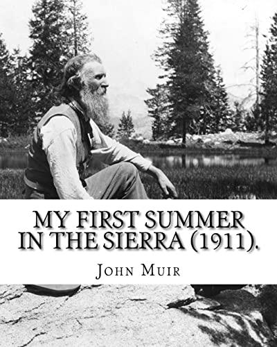My First Summer in the Sierra (1911).: John Muir, Hebert