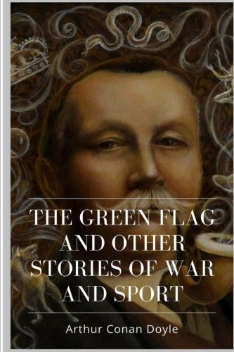 The Green Flag and Other Stories of: Doyle, Arthur Conan