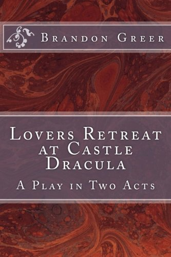 Lovers Retreat at Castle Dracula: Brandon Christopher Greer