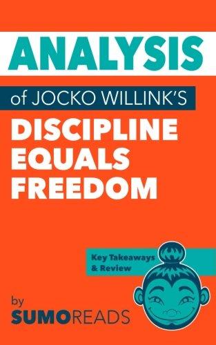 Analysis of Jocko Willink's Discipline Equals Freedom: Sumoreads