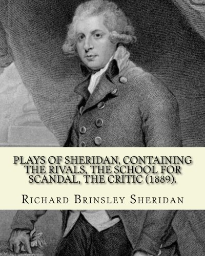 Plays of Sheridan, Containing the Rivals, the: Sheridan, Richard Brinsley