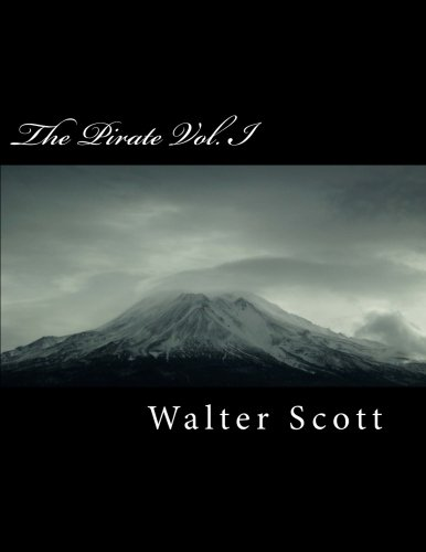 The Pirate Vol. I (Paperback): Sir Walter Scott