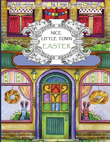Nice Little Town Easter: Adult Coloring Book (Coloring pages for relaxation, Stress Relieving ...