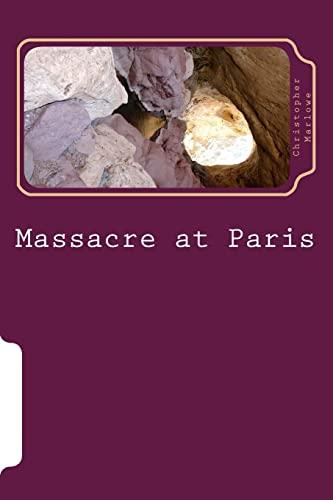 Massacre at Paris (Paperback): Christopher Marlowe