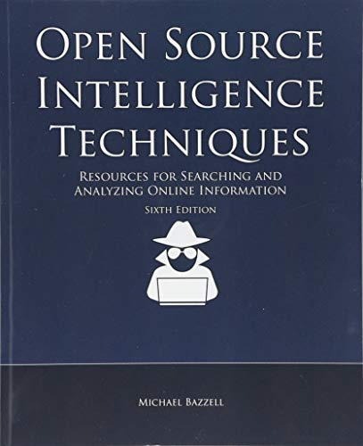 9781984201577: Open Source Intelligence Techniques: Resources for Searching and Analyzing Online Information