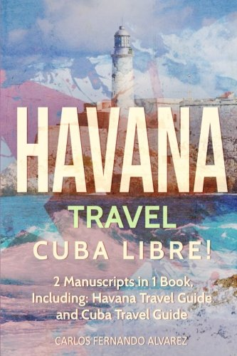 Havana Travel: Cuba Libre! 2 Manuscripts in: Fernando Alvarez, Carlos