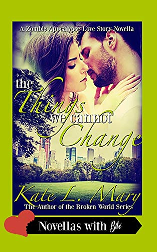 The Things We Cannot Change: Mary, Kate L.