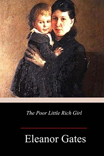 The Poor Little Rich Girl (Paperback): Eleanor Gates
