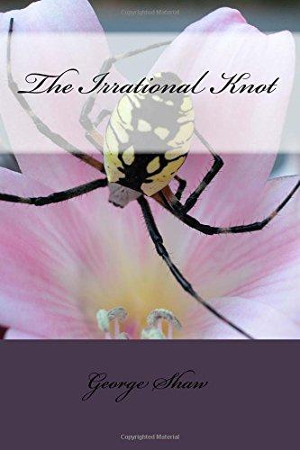 The Irrational Knot: Shaw, George Bernard