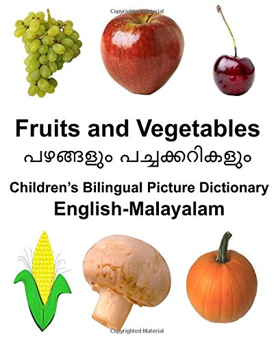 English-Malayalam Fruits and Vegetables Children's Bilingual Picture: Carlson Jr, Richard