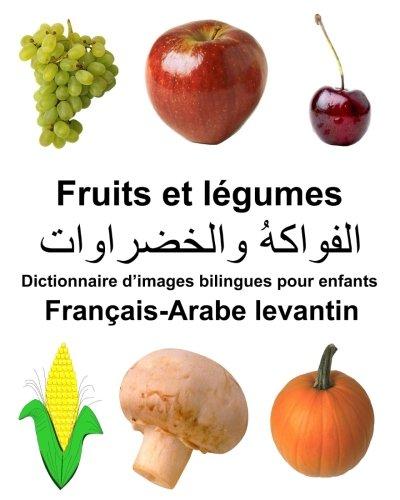 Francais-Arabe Levantin Fruits Et Legumes Dictionnaire D'Images: Carlson Jr, Richard