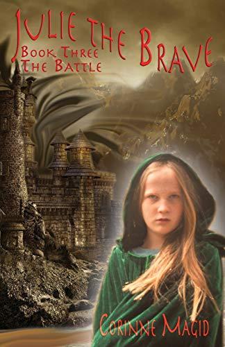 Julie the Brave: The Battle (Volume 3): Corinne Magid