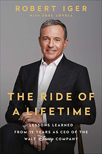 9781984801463: The Ride Of A Lifetime: Lessons Learned from 15 Years as CEO of the Walt Disney Company