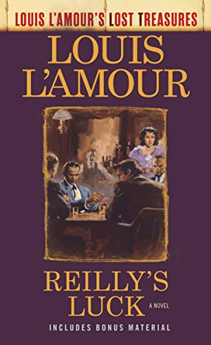 9781984817860: Reilly's Luck: A Novel (Louis L'Amour's Lost Treasures)
