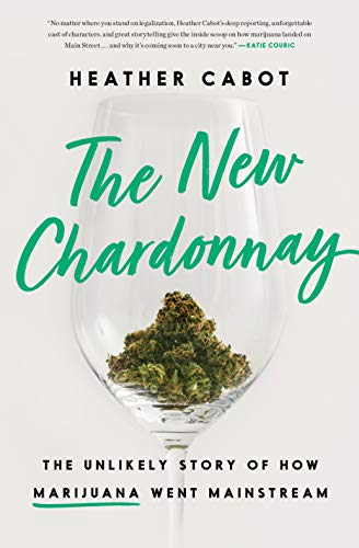 Book Cover: The New Chardonnay: The Unlikely Story of How Marijuana Went Mainstream