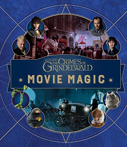 9781984830463: Fantastic Beasts: The Crimes of Grindelwald: Movie Magic