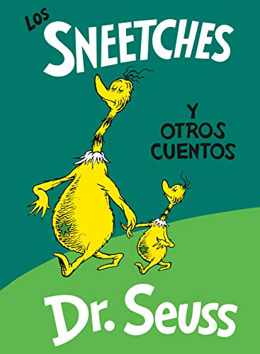 9781984831620: Los Sneetches y otros cuentos (The Sneetches and Other Stories Spanish Edition) (Classic Seuss)