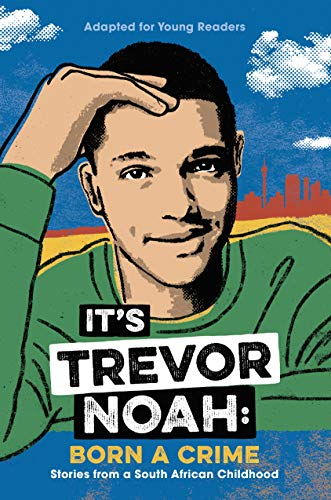 9781984851895: It's Trevor Noah: Born a Crime: Stories from a South African Childhood (Adapted for Young Readers)