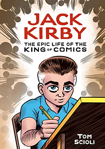 9781984856906: Jack Kirby: The Epic Life of the King of Comics (Graphic Biography)