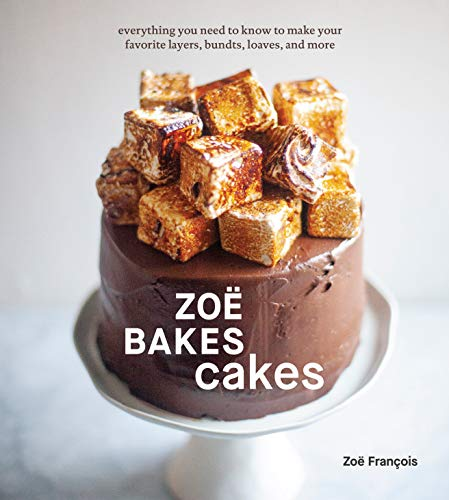 9781984857361: Zoë Bakes Cakes: Everything You Need to Know to Make Your Favorite Layers, Bundts, Loaves, and More [A Baking Book]