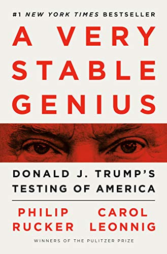 9781984877499: A Very Stable Genius: Donald J. Trump's Testing of America