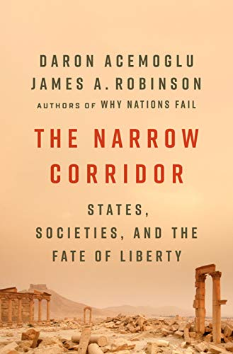 9781984879189: The Narrow Corridor: States, Societies, and the Fate of Liberty