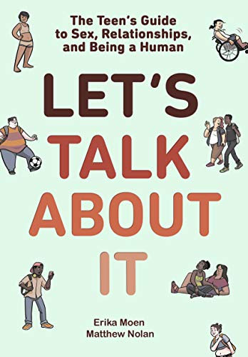 9781984893147: Let's Talk About It: The Teen's Guide to Sex, Relationships, and Being a Human