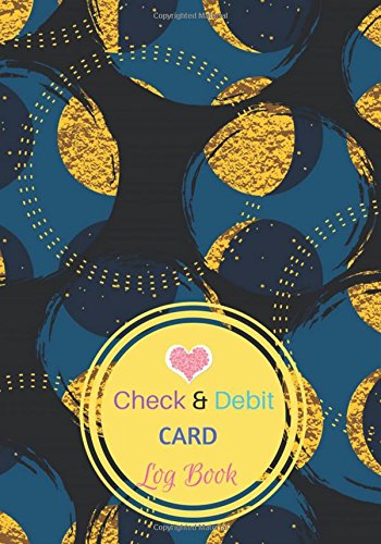 Check And Debit Card Log Book: : Personal Checking Account Payment Record Tracking Log Book, Track ...
