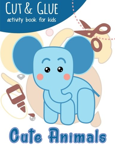 Cut & Glue Activity Book for Kids - Cute Animals: Practice Scissor Skill Activity for Kids Ages...
