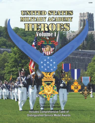 9781985109629: United States Military Academy Heroes - Volume I: Medals of Honor, Service Crosses & DSMs