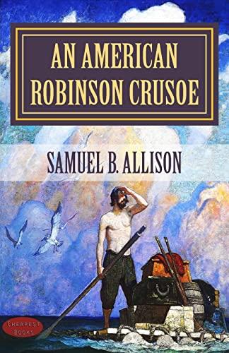 An American Robinson Crusoe: For American Boys: Allison, Samuel B.