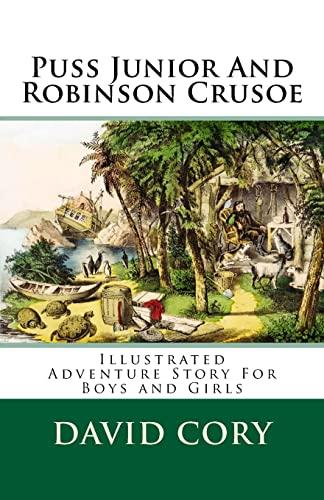 Puss Junior and Robinson Crusoe: Illustrated Adventure: Cory, David