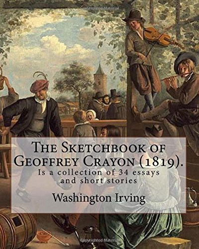 The Sketchbook of Geoffrey Crayon (1819). by: Irving, Washington