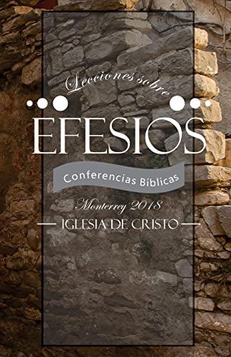 Lecciones Sobre Efesios: III Conferencias Biblicas Monterrey: Conferencias Biblicas Monterrey