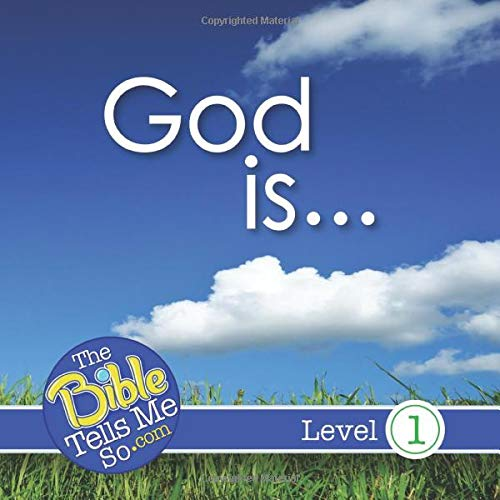 God Is.: the Bible Tells Me So Press