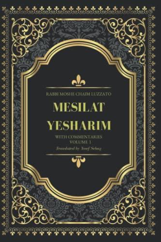 Mesilat Yesharim: with commentaries (Vol.1 of 2): Sebag, Yosef