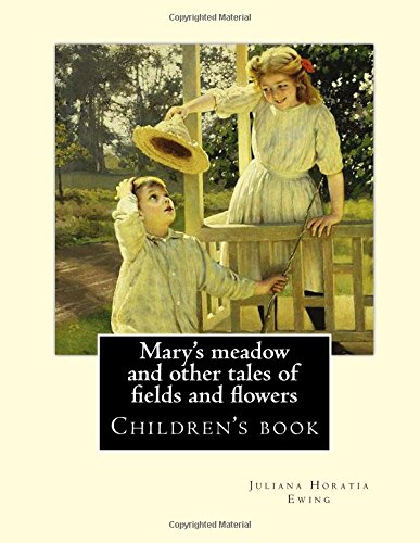 Mary s Meadow and Other Tales of: Juliana Horatia Ewing,