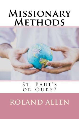 9781985290747: Missionary Methods: St. Paul's or Ours?
