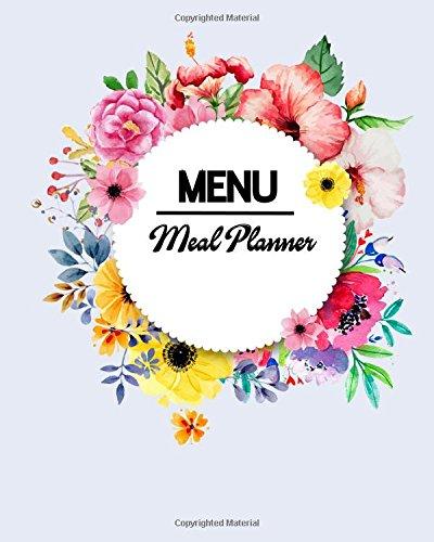 Menu Meal Planner: Food Grocery List Journal: Bailey, James E.