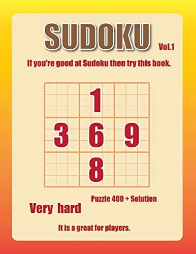 Sudoku-Very Hard Vol.1: 400+ Advanced Level Puzzel: Mathis, Johnny