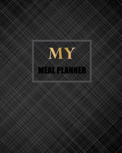 My Meal Planner: Food Grocery List Journal: Bailey, James E.