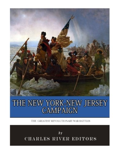9781985583603: The Greatest Revolutionary War Battles: The New York-New Jersey Campaign