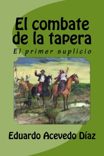 El Combate de la Tapera: El Primer: Acevedo Diaz, Eduardo