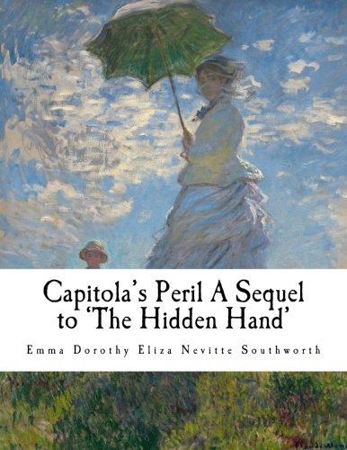 9781985617674: Capitola's Peril A Sequel to 'The Hidden Hand'