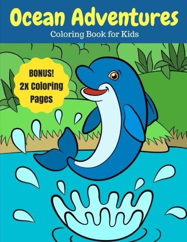 Ocean Adventures: Sea Creatures and Ocean Animals Coloring Book for Kids, 2X Coloring Pages (Ocean ...